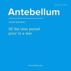 Antebellum  Do you know how to use this word in a sentence? #wordoftheday