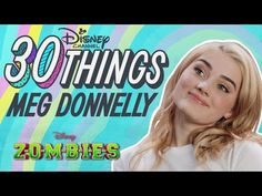 30 Things With Meg Donnelly   ZOMBIES   Disney Channel - YouTube