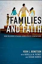 Families and faith : how religion is passed down across generations @ 249 V58 2013
