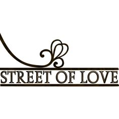 street of love ❤ liked on Polyvore featuring text, quotes, words, backgrounds, filler, phrase and saying