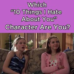 """Which """"10 Things I Hate About You"""" Character Are You"""