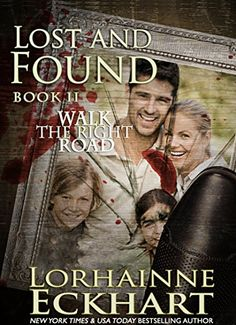 Lost and Found (Walk the Right Road, Book 2) by [Eckhart, Lorhainne]