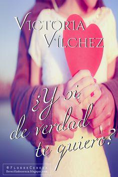 P R O M E S A S D E A M O R: Reseña | ¿Y si de verdad te quiero?, Victoria Vílchez (FanArt realizado por FlordeCereza - Créditos de Promesas de Amor)