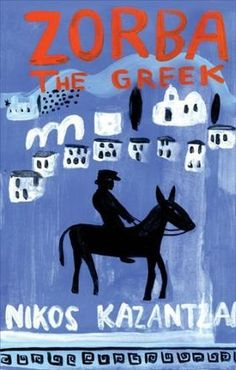 Zorba the Greek. Set before WWI, a young English writer travels to Crete to claim a small inheritance, and befriends a middle-aged Greek man called Alexis Zorba. Books To Read, My Books, Zorba The Greek, Greek Men, The Englishman, English Writers, Fiction Books, The Guardian, Fairy Tales