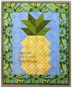 Quiltscapes: Be A Pineapple!