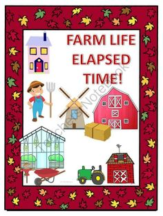 Farm Life Elapsed Time from Donna-Thompson on TeachersNotebook.com -  (63 pages)  - Common Core 4MD1, 4.MD.2 Elapsed time  This product �Farm Life Elapsed Time� is an activity to help students have better understanding of time taken to complete an activity or chore.