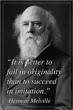 better to fail in originality.HERMAN MELVILLE quote poster INSPIRING Brand New. Will ship in a tube. - Multiple item purchases are combined the next day and get a discount for do Wise Quotes, Quotable Quotes, Great Quotes, Motivational Quotes, Inspirational Quotes, Socrates Quotes, Insightful Quotes, Quotes By Famous People, Famous Quotes