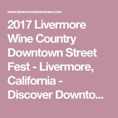 2017 Livermore Wine Country Downtown Street Fest - Livermore, California - Discover Downtown!