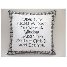 Cross Stitch Pillow Funny Quote, Black and White Pillow, Zombie Quote via Etsy: JB needs this for Christmas! :)