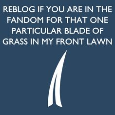 Hey guys! I made a fan board for that one particular blade of grass in my front yard and if you want to be invited comment 'add me' and you will be added as soon as possible