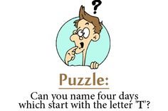 """Can you name four days Which start with the letter """"T"""" ? #Days #Puzzel #riddle #wordgame #IQ #test"""