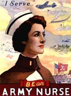 """ 'I Serve..' Be an Army Nurse"" ~ WWI Army nurse recruiting poster."