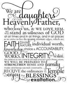 This is the lds young women's theme I think I finally got it memorized I live saying every Sunday in young women's Daughters Of The King, Daughter Of God, The Words, Lds Quotes, Inspirational Quotes, Quotable Quotes, Motivational, Young Women Values, Personal Progress