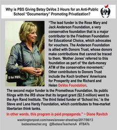 "#BetsyDeVos pro-privatization paid propaganda on PBS masquerading as ""documentary.""   https://www.washingtonpost.com/news/answer-sheet/wp/2017/06/13/ravitch-why-is-pbs-running-this-education-documentary/?cn=cmV0d2VldA%3D%3D&utm_term=.1826d8e651ff … @valeriestrauss #TBATs"