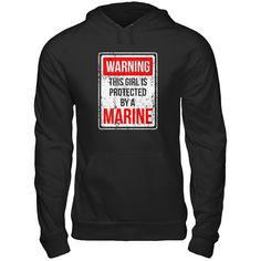 Protected By A Marine Are You Protected By A Marine? Then this shirt is perfect for you!  ACT FAST and click the green button before they're all gone!  Sizes S-6X Availible!