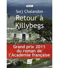 Retour à Killybegs de Sorj Chalandon - Grand prix 2011 du roman de l'Académie française