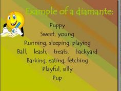 Brief video explaining diamante poems - a basic version (not the antonym version but if you understand that version you can still use this video/format to start it).