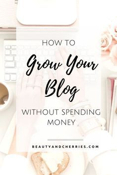 Click through if you want to know How To Grow Your Blog Without Spending Money! Amazing tips you should implement ASAP!