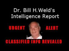 ▶ URGENT: I have been given horrifying classified docs & info -- Dr. Bill H. Weld - YouTube