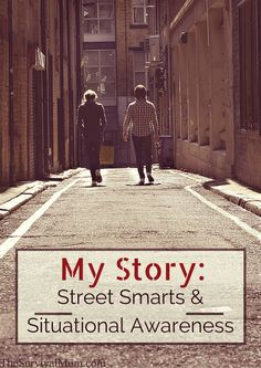 My Story: Street Smarts & Situational Awareness - Survival Mom Disaster Preparedness, Survival Prepping, Survival Skills, Survival Hacks, Survival Food, Emergency Preparation, Self Reliance, Living Off The Land, Urban Survival