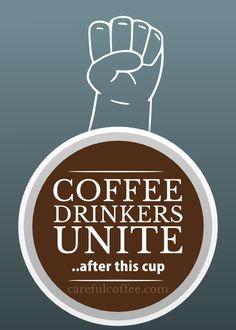 Coffee Drinkers Unite!
