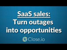 """""""SaaS sales: Turn outages into opportunities"""" by from Close. Competitor Analysis, Motivation, Entrepreneurship, Hustle, Opportunity, Success, Advice, Business, Amazing"""