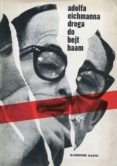 """""""Adolfa Eichmanna droga do Bejt Haam"""" Kazimierz Kąkol Cover by Roman Cieślewicz Published by Wydawnictwo Iskry 1962"""