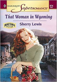 That Woman in Wyoming - Kindle edition by Sherry Lewis. Contemporary Romance Kindle eBooks @ Amazon.com.