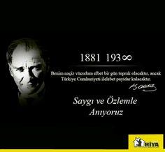 Benim naçiz vücudum elbet birgün toprak olacaktır, ancak Türkiye Cumhuriyeti ilalebet payidar kalacaktır. #ata #türk #millet #barış #demokrasi #özgürlük  #saygı #ve #özlemle #anıyoruz