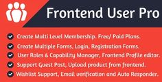 Frontend User Pro . Frontend User Pro is an easy to use, feature rich, Drag and Drop Wordpress Membership + Frontend Profile Manager + Form Builder that will enable you to create great membership, beautiful forms, login, register pages in minutes.