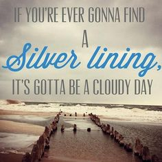 Love the lyrics in this song by Kacey Musgraves. Silver linings and cloudy days.