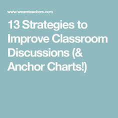 13 Strategies to Improve Classroom Discussions (& Anchor Charts!)