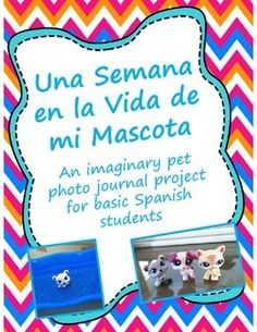 "Una Semana en la Vida de mi Mascota- Spanish Pet Journal Project Maybe use after learning ""ir"" and places to go"