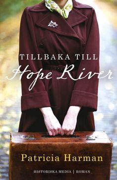 Tillbaka till Hope River av Patricia Harman. En feelgood-roman som utspelar sig i 30-talets USA! Från Historiska Media.