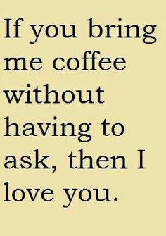 :) Ha! It is a well known fact that if you bring me coffee, you are probably my favorite person.