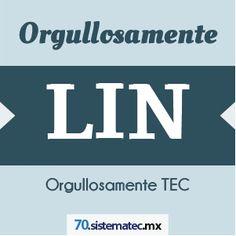 Orgullosamente LIN 70 Aniversario | Tecnológico de Monterrey -