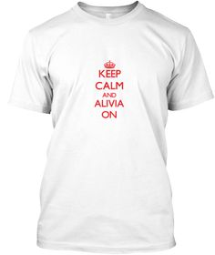 Keep Calm And Alivia On White T-Shirt Front - This is the perfect gift for someone who loves Alivia. Thank you for visiting my page (Related terms: Keep Calm and Carry On,Keep Calm and Love Alivia,I Love Alivia,Alivia,I heart Alivia,Alivia,Alivia r ...)