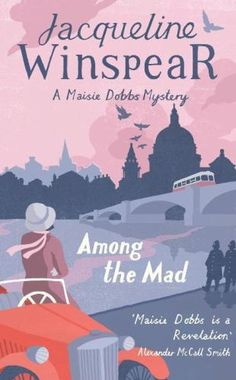 Maisie Dobbs Among the Mad by Jacqueline Winspear