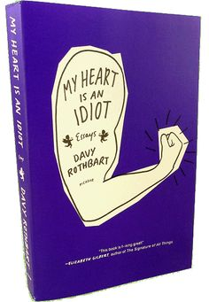 """My Heart is an Idiot: Essays by Davy Rothbart.  I defy anyone to read the start of """"Human Snowball"""" and not (1) laugh out loud, (2) wolf down the rest of the essay on the spot, and (3) buy the book to read the rest."""