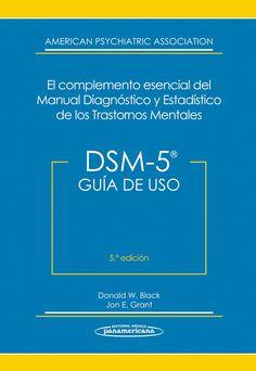 DSM-5. Guía de Uso: DSM-5® El Complemento Esencial del Manual Di