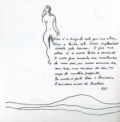 Poema da curva - Oscar Neyemer Não é o ângulo reto que me atrai, Nem a linha reta, dura, inflexível criada pelo o homem. O que me atrai é a curva livre e sensual. A curva que encontro no curso sinuoso dos nossos rios,  nas nuvens do céu,  no corpo da mulher preferida. De curvas é feito todo o universo, O universo curvo de Einstein.
