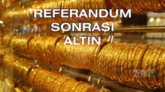 Referandum Sonrası Altın