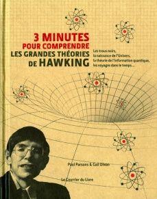 Cote IHP : 878 87 Pour plus d'infos : http://www.editions-tredaniel.com/minutes-pour-comprendre-les-grandes-theories-de-hawking-p-5265.html