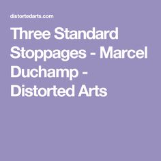 Three Standard Stoppages - Marcel Duchamp - Distorted Arts