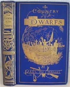 David Mason Books - Publisher Bindings Collection - The Country of the Dwarfs by Paul Du Chaillu, New York: Harper & Brothers 1872