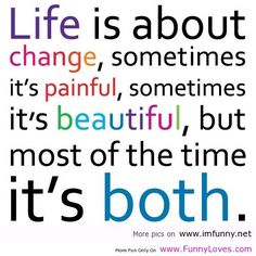 quotes on change | llife is about change sometimes funny quotes on life - Funny Loves Fun ...