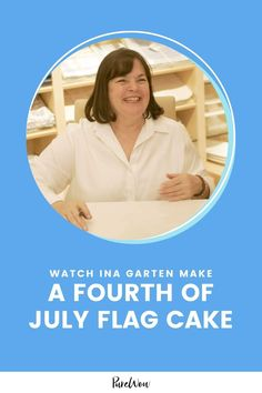 Ina Garten has just the festive dessert up her sleeve for this Fourth of July. Here's how to make her famous flag cake. #InaGarten #flagcake #4thofJuly Best Ina Garten Recipes, Flag Cake, Barefoot Contessa, Cake Videos, Fourth Of July, Festive, Entertaining, Dessert, Sleeve