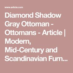 Diamond Shadow Gray Ottoman - Ottomans - Article | Modern, Mid-Century and Scandinavian Furniture
