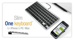 """Slim One Keyboard. Attaches to your computer and also via bluetooth to your iphone to allow you to type on both.    """"Turbo charge your Texting, with the speed and comfort of a real keyboard. When you're at your desk, there's no faster way to type on your iPhone (or iPod touch, iPad, Android 3.0 phone, or tablet).    The function keys control your iPhone's screen brightness, navigation, audio, and more"""""""