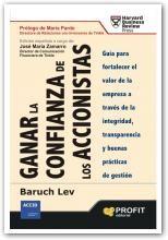 Ganar la confianza de los accionistas : guía para fortalecer el valor de las empresas a través de la integridad, la transparencia y buenas prácticas de gestión / Baruch Lev (2013)